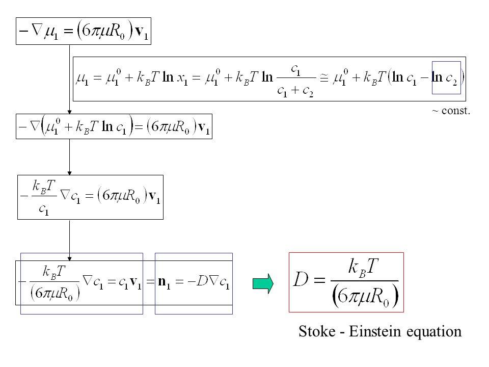 ~ const. Stoke - Einstein equation