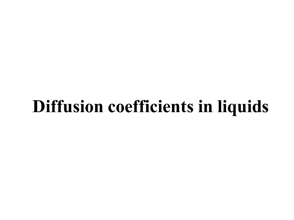 Diffusion coefficients in liquids