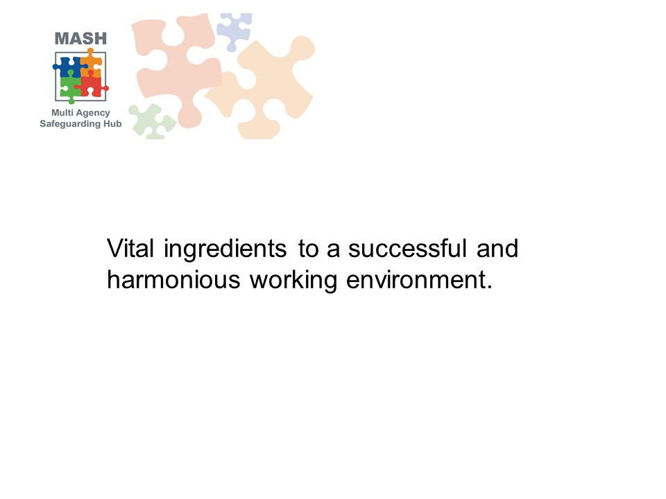 Vital ingredients to a successful and harmonious working environment.
