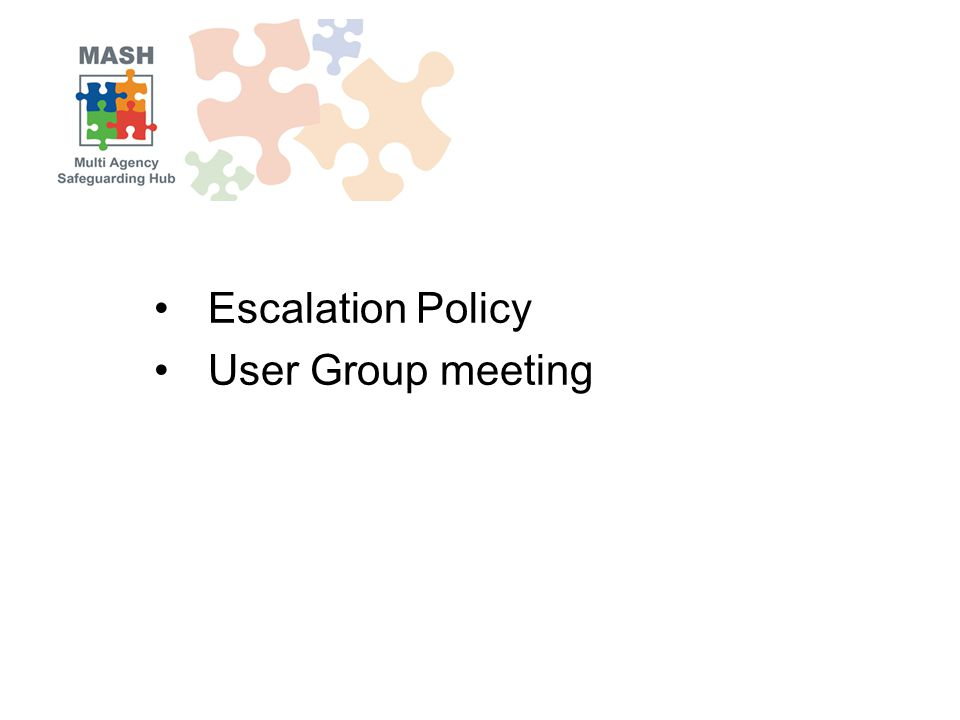 Escalation Policy User Group meeting