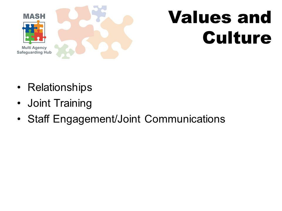 Relationships Joint Training Staff Engagement/Joint Communications Values and Culture
