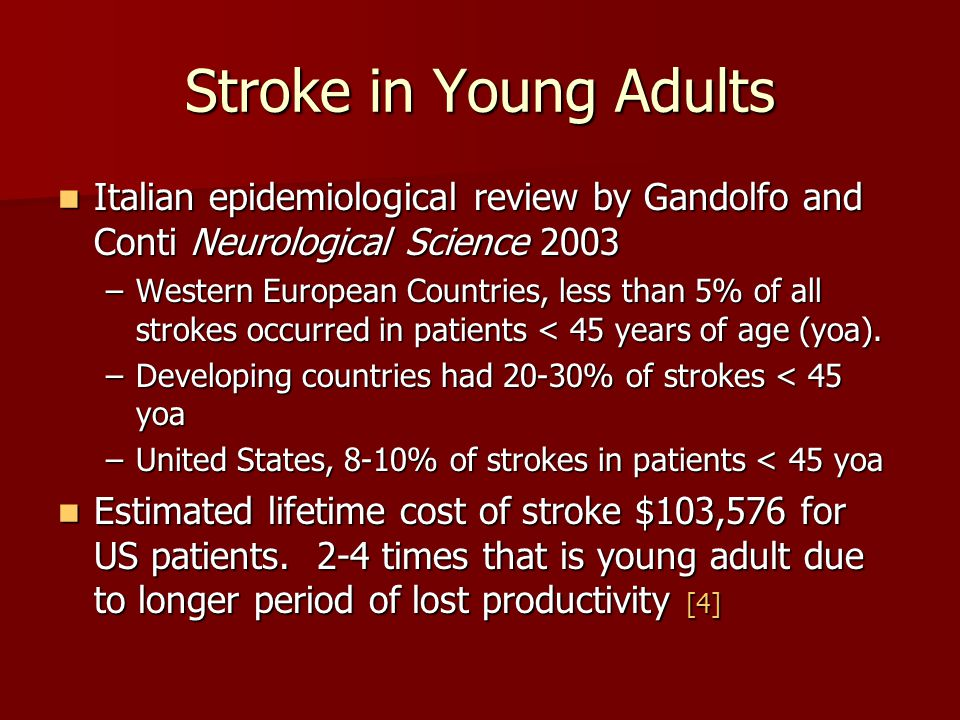 Stroke in Young Adults Italian epidemiological review by Gandolfo and Conti Neurological Science 2003 Italian epidemiological review by Gandolfo and C