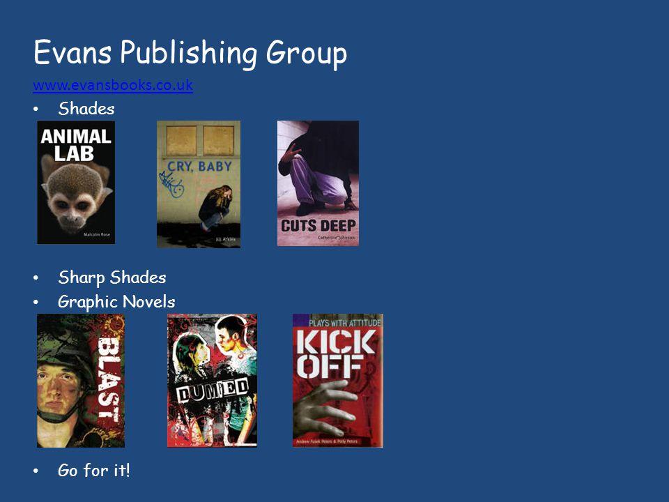 Evans Publishing Group www.evansbooks.co.uk Shades Sharp Shades Graphic Novels Go for it!