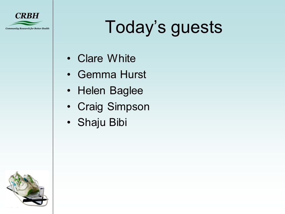 Today's guests Clare White Gemma Hurst Helen Baglee Craig Simpson Shaju Bibi