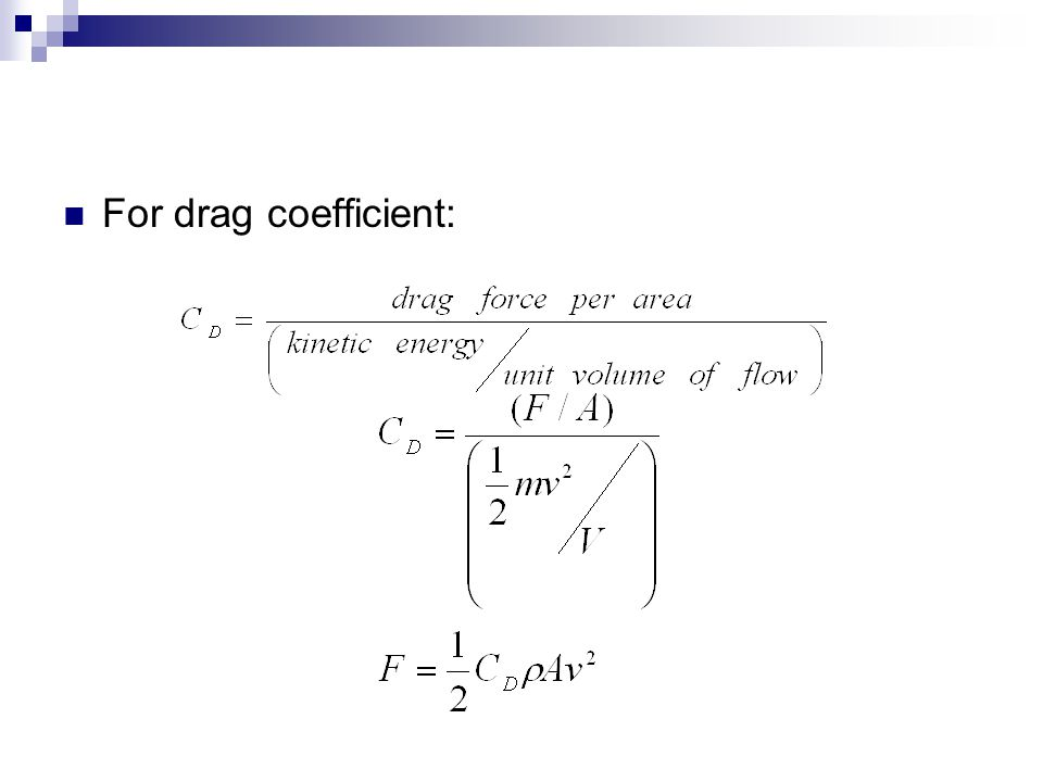 For drag coefficient:
