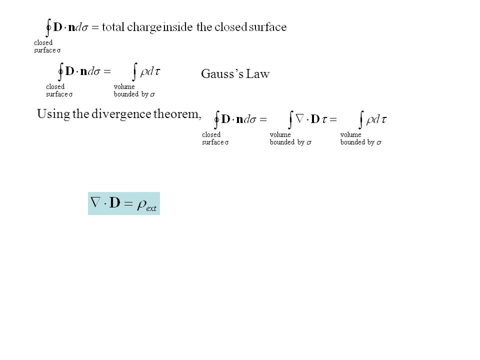 Gauss's Law Using the divergence theorem,