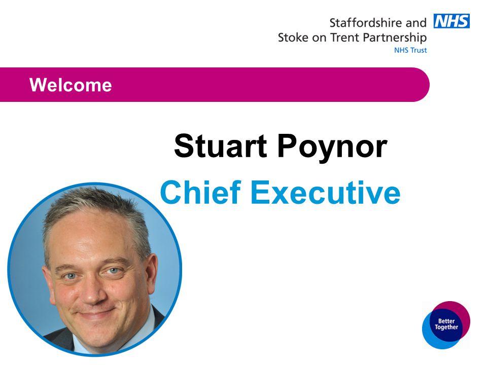 Welcome Stuart Poynor Chief Executive