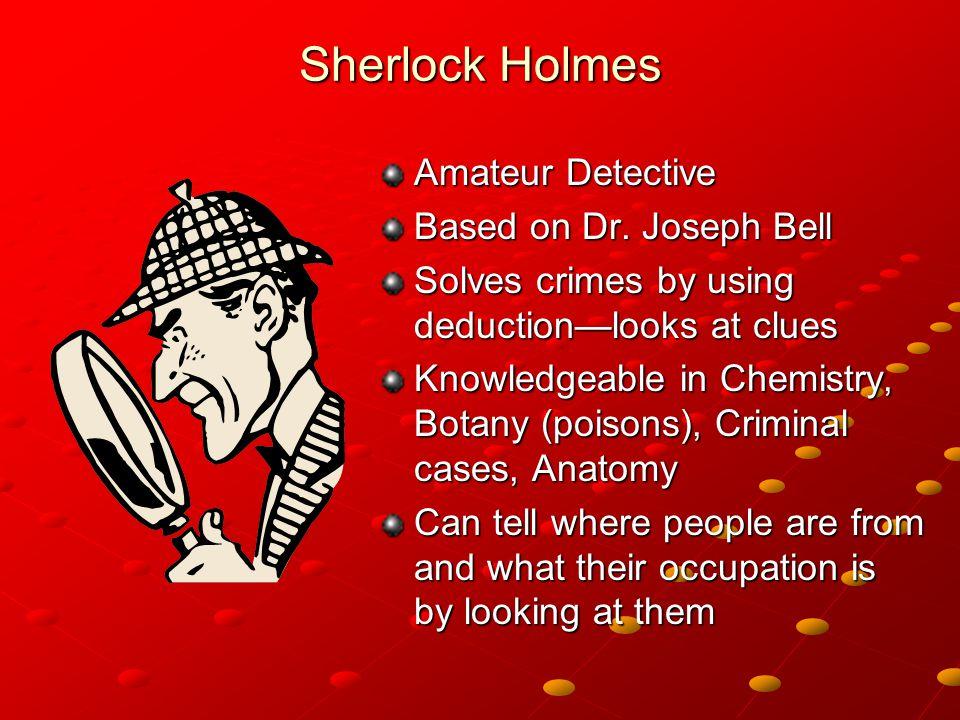 Sherlock Holmes Amateur Detective Based on Dr.