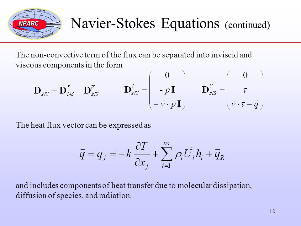 10 Navier-Stokes Equations (continued) The non-convective term of the flux can be separated into inviscid and viscous components in the form The heat