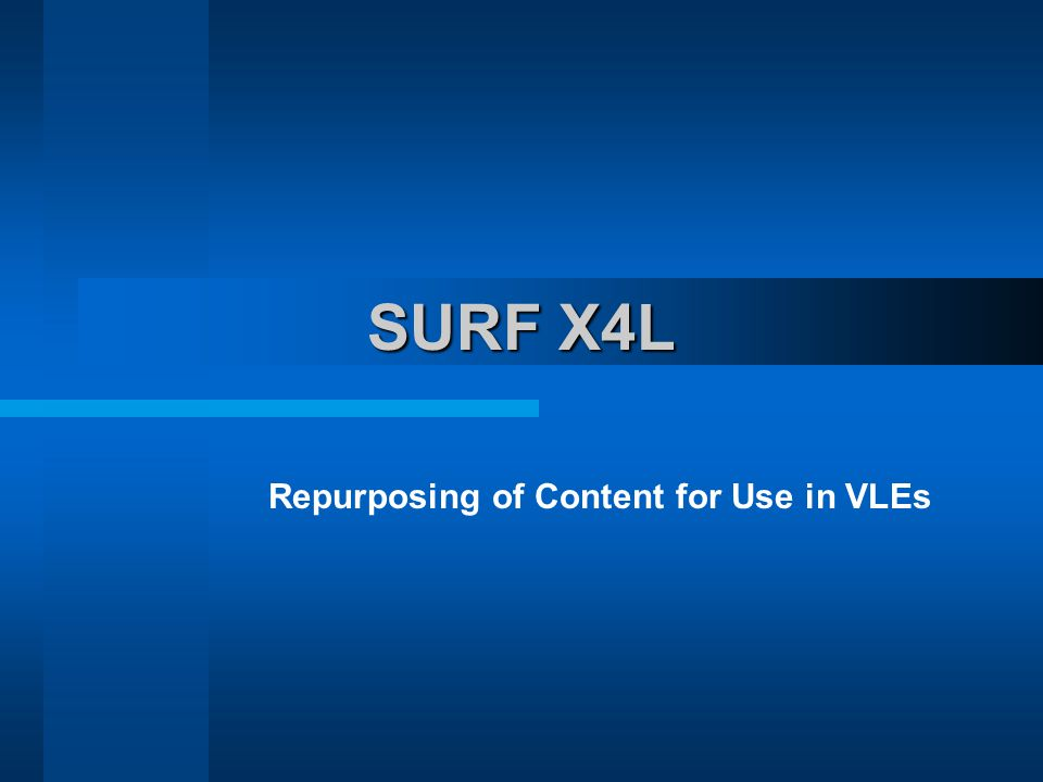 SURF X4L Repurposing of Content for Use in VLEs