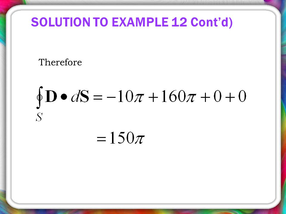 Therefore SOLUTION TO EXAMPLE 12 Cont'd)