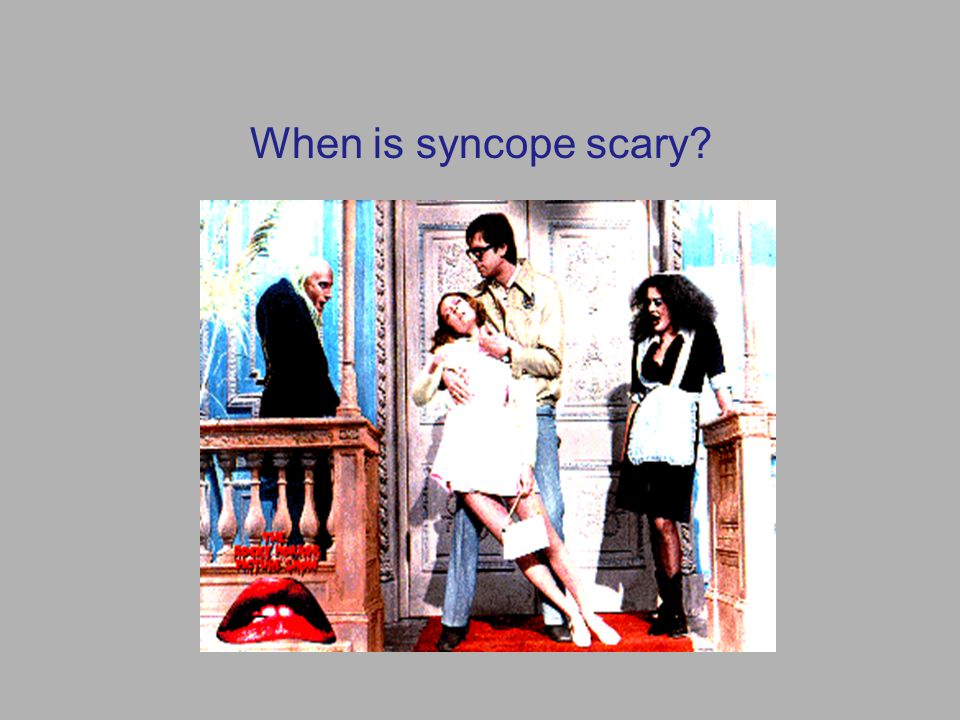 When is syncope scary