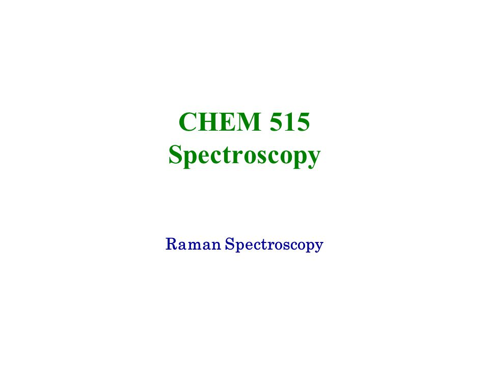 32 Raman vs.Infrared Spectroscopy 5.