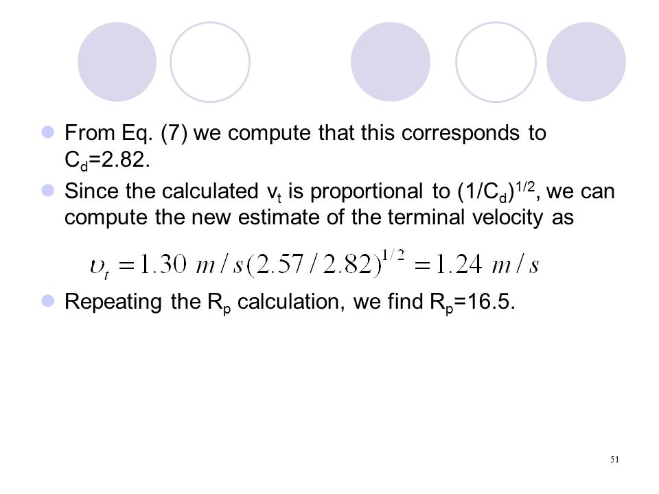 51 From Eq. (7) we compute that this corresponds to C d =2.82.