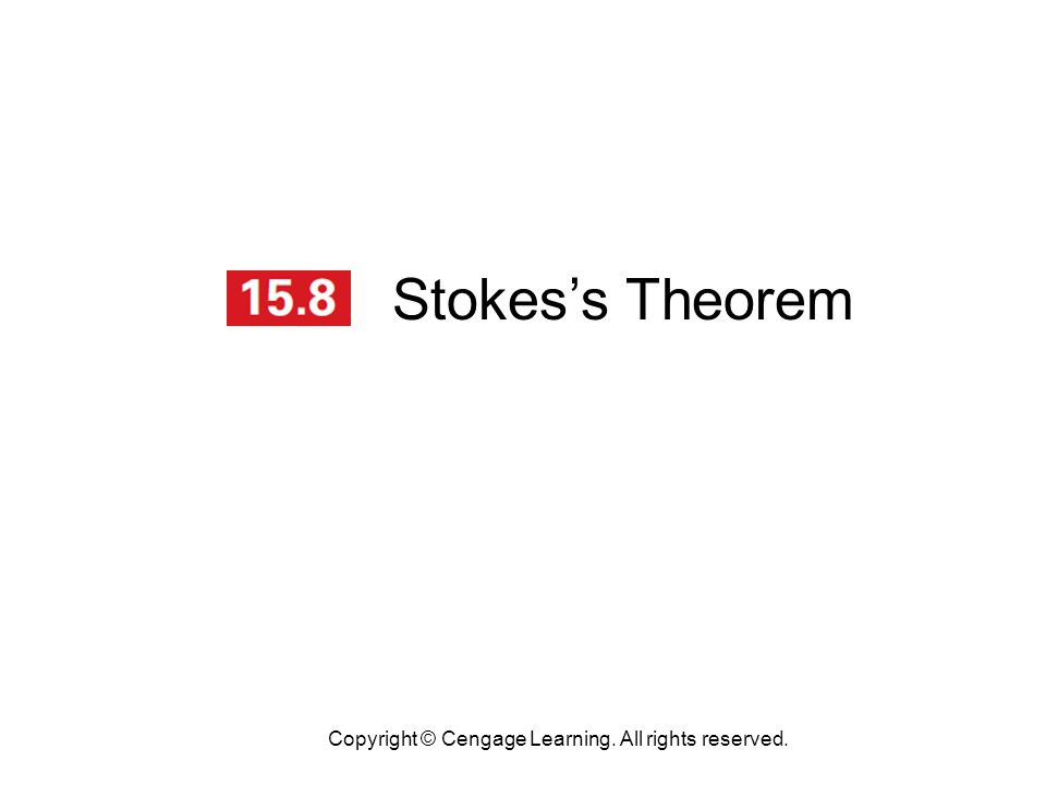 Stokes's Theorem Copyright © Cengage Learning. All rights reserved.