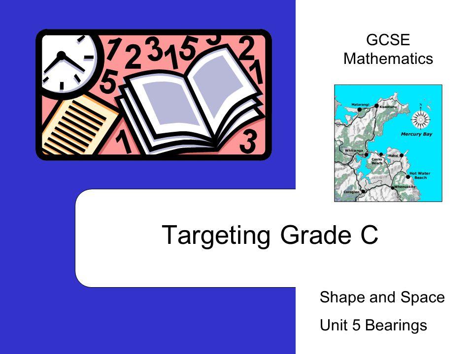 Targeting Grade C Shape and Space Unit 5 Bearings GCSE Mathematics