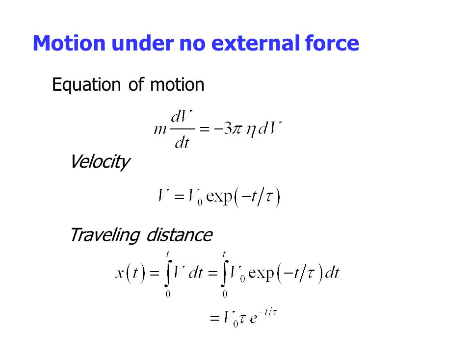 Motion under no external force Equation of motion Velocity Traveling distance