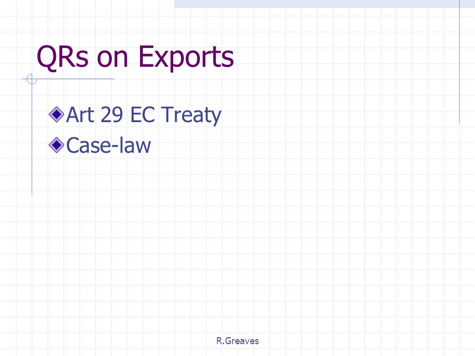 R.Greaves QRs on Exports Art 29 EC Treaty Case-law