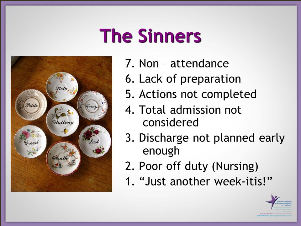 The Sinners 7.Non – attendance 6. Lack of preparation 5.