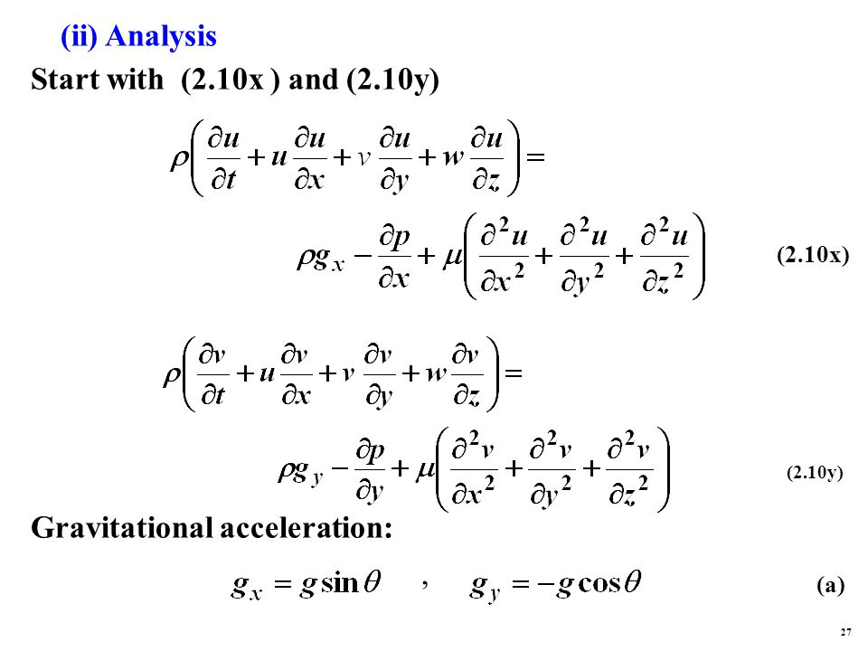 (ii) Analysis Start with (2.10x ) and (2.10y) (2.10x) Gravitational acceleration:, (a) 27 (2.10y)
