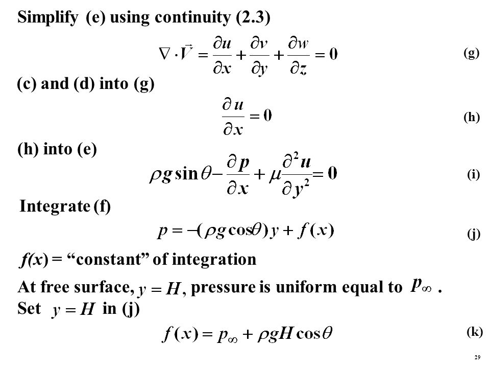 Simplify (e) using continuity (2.3) (c) and (d) into (g) (h) into (e) Integrate (f) f(x) = constant of integration (j) (i) (h) (g) At free surface, pressure is uniform equal to.
