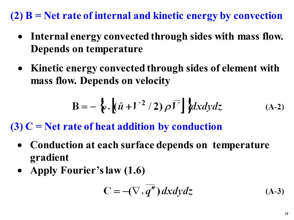 (2) B = Net rate of internal and kinetic energy by convection  Internal energy convected through sides with mass flow.