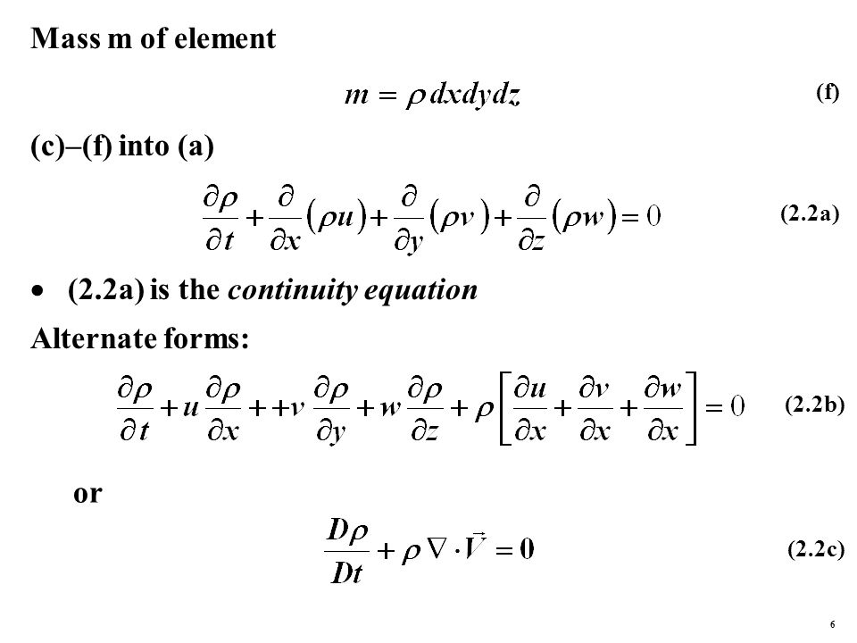2.4.2 Cylindrical Coordinates or (2.2d) Special case: constant density (incompressible fluid) (2.2c) becomes (2.3) 7