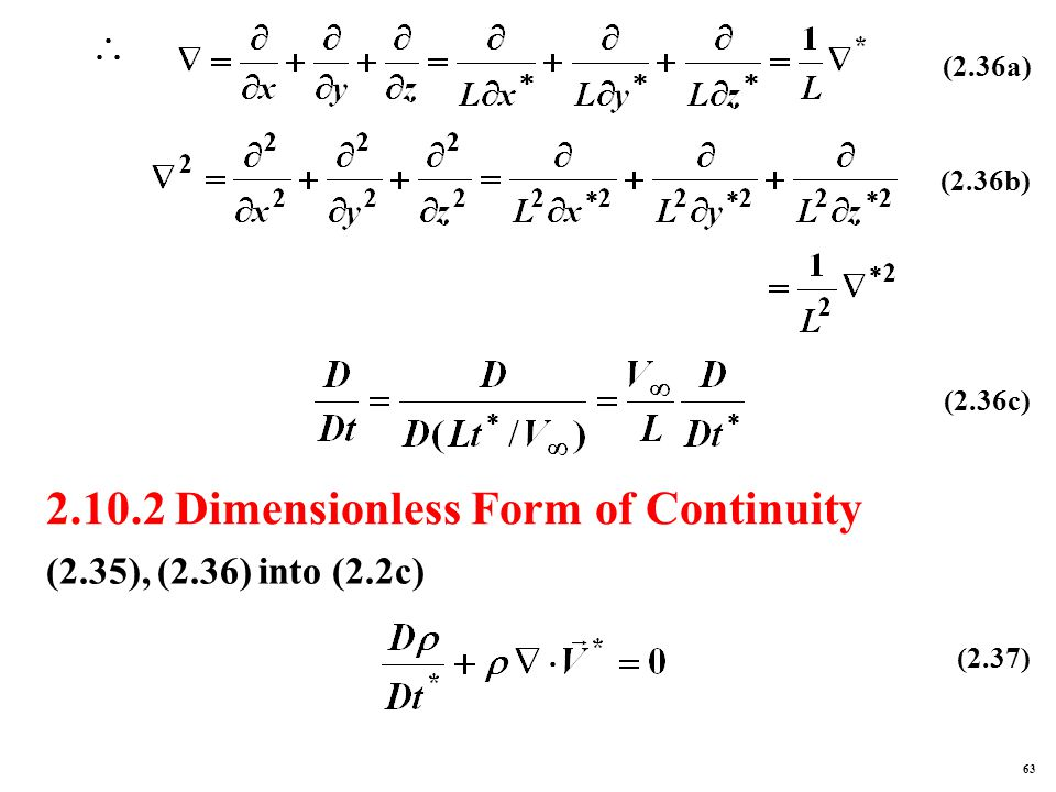 2.10.2 Dimensionless Form of Continuity (2.36a) (2.36b) (2.36c) (2.35), (2.36) into (2.2c) (2.37) 63