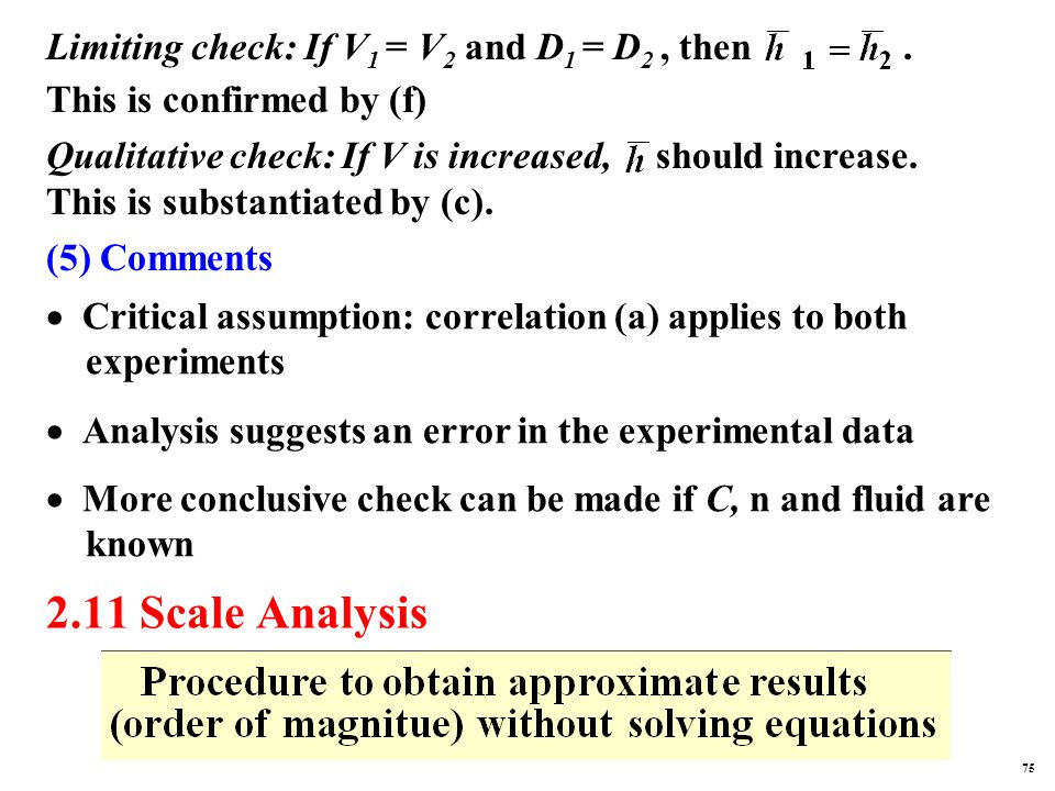 2.11 Scale Analysis Limiting check: If V 1 = V 2 and D 1 = D 2, then.