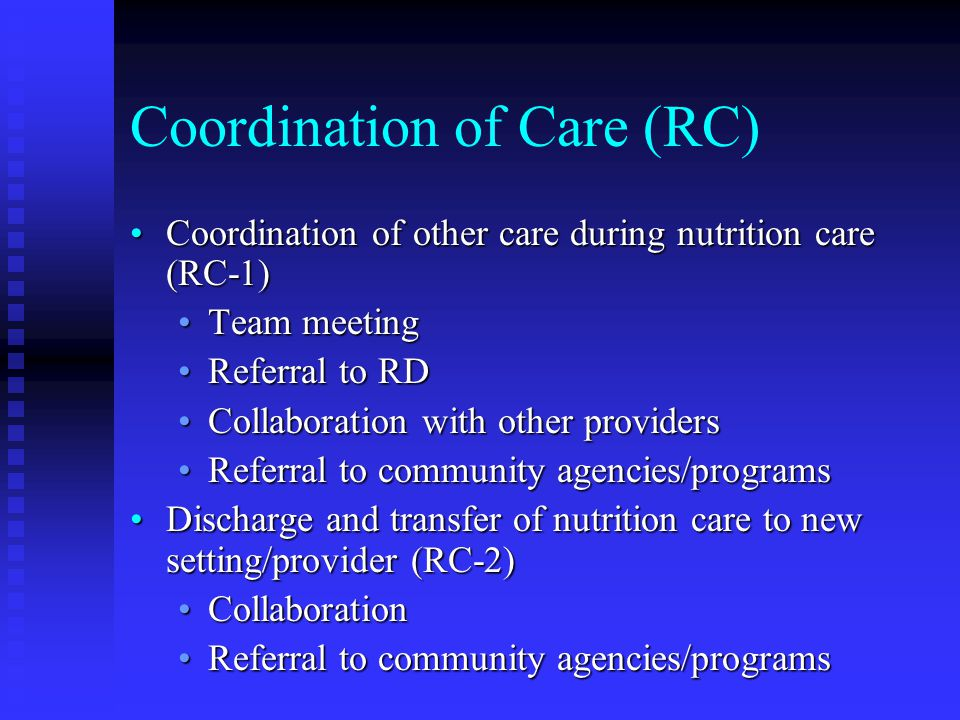 Coordination of Care (RC) Coordination of other care during nutrition care (RC-1)Coordination of other care during nutrition care (RC-1) Team meetingT