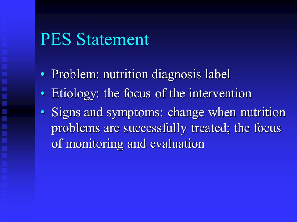 Problem (Diagnostic Label) Falls into three general domains: Intake (NI)Intake (NI) Excessive or Inadequate intake compared to requirementsExcessive or Inadequate intake compared to requirements Clinical (NC)Clinical (NC) Medical or physical conditions that are outside normalMedical or physical conditions that are outside normal Behavioral/environmental (NB)Behavioral/environmental (NB) Knowledge, attitudes, beliefs, physical environment, access to food, food safetyKnowledge, attitudes, beliefs, physical environment, access to food, food safety