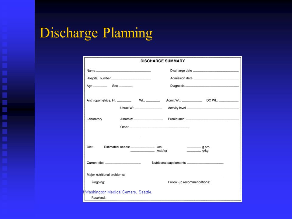 Discharge Planning Courtesy University of Washington Medical Centers, Seattle.