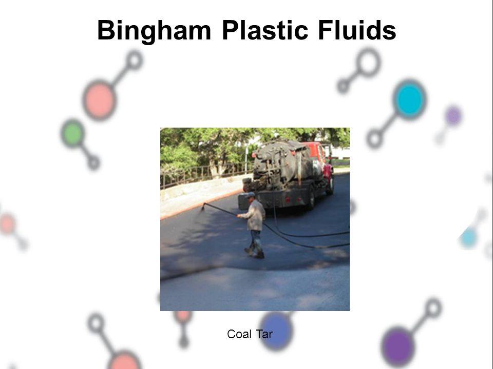 Bingham Plastic Fluids Coal Tar