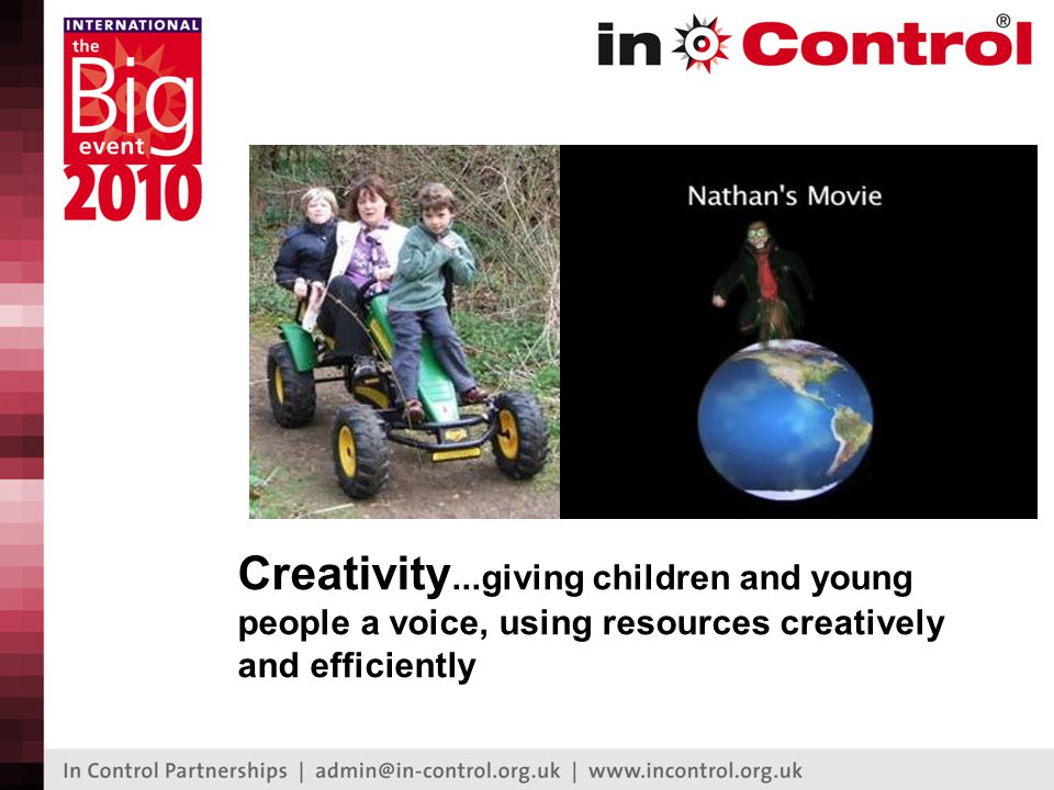 Creativity...giving children and young people a voice, using resources creatively and efficiently