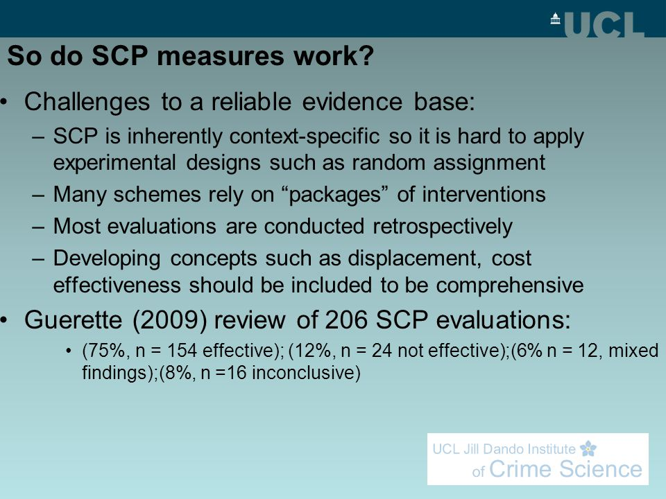 So do SCP measures work? Challenges to a reliable evidence base: –SCP is inherently context-specific so it is hard to apply experimental designs such