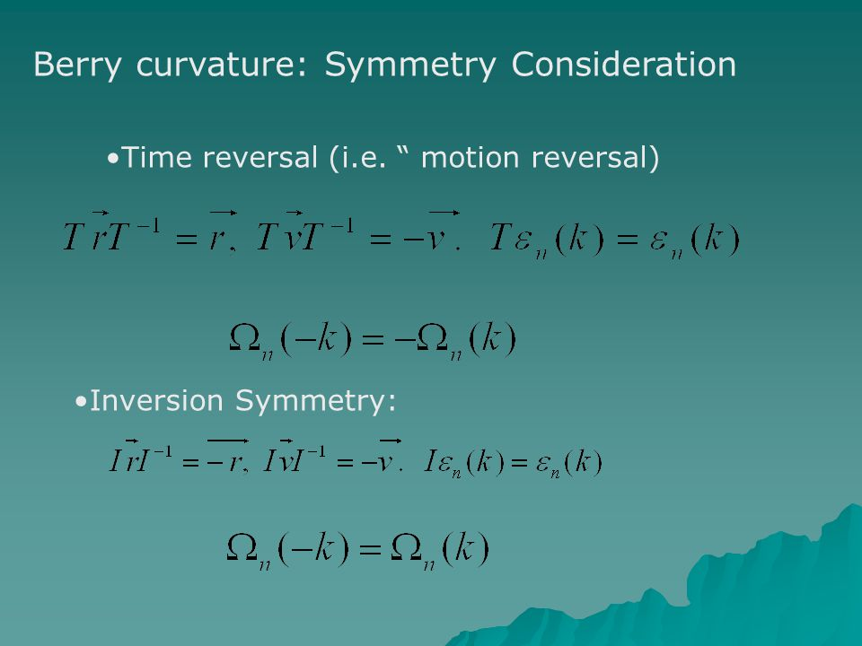 Berry curvature: Symmetry Consideration Time reversal (i.e. motion reversal) Inversion Symmetry: