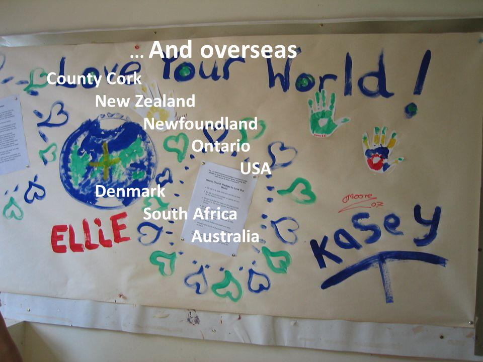 ... And overseas County Cork New Zealand Newfoundland Ontario USA Denmark South Africa Australia