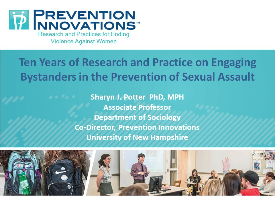 Ten Years of Research and Practice on Engaging Bystanders in the Prevention of Sexual Assault Sharyn J.