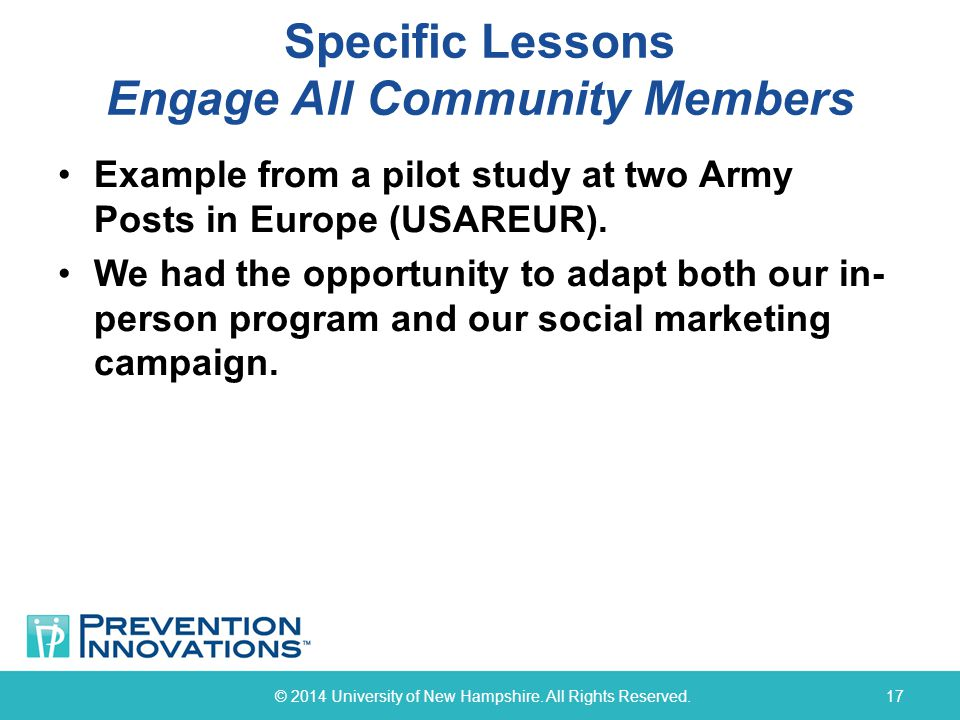 Specific Lessons Engage All Community Members Example from a pilot study at two Army Posts in Europe (USAREUR).
