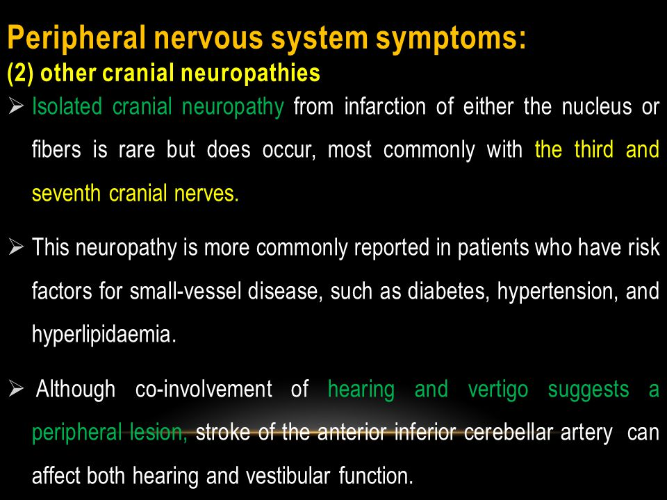 Peripheral nervous system symptoms: (1)Acute vestibular syndrome  One specific and common clinical presentation is the acute vestibular syndrome.