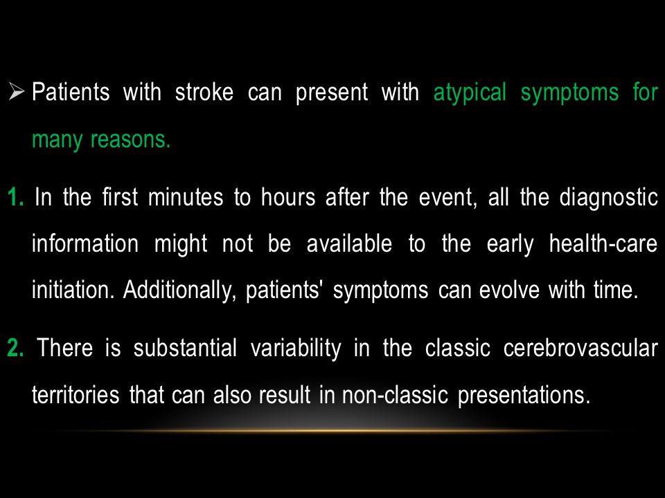 Introduction:  Correct diagnosis of acute stroke is of paramount importance and the diagnosis can be difficult in some cases because patients with acute stroke can present with atypical or uncommon symptoms that suggest another causes.