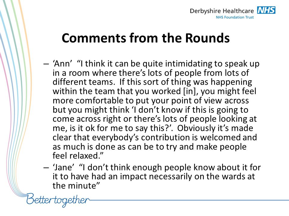 """Comments from the Rounds – 'Ann' """"I think it can be quite intimidating to speak up in a room where there's lots of people from lots of different teams"""