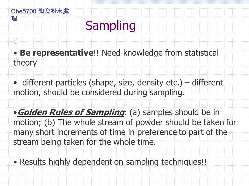 Sampling Che5700 陶瓷粉末處 理 Be representative!.