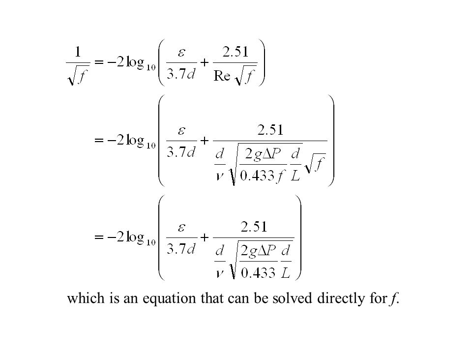 which is an equation that can be solved directly for f.