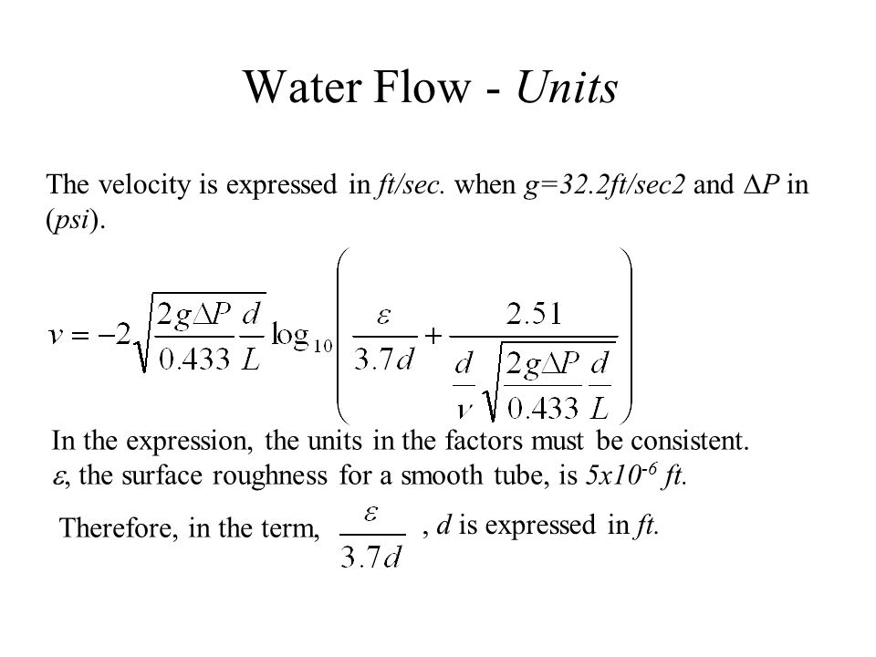 Water Flow - Units In the expression, the units in the factors must be consistent.
