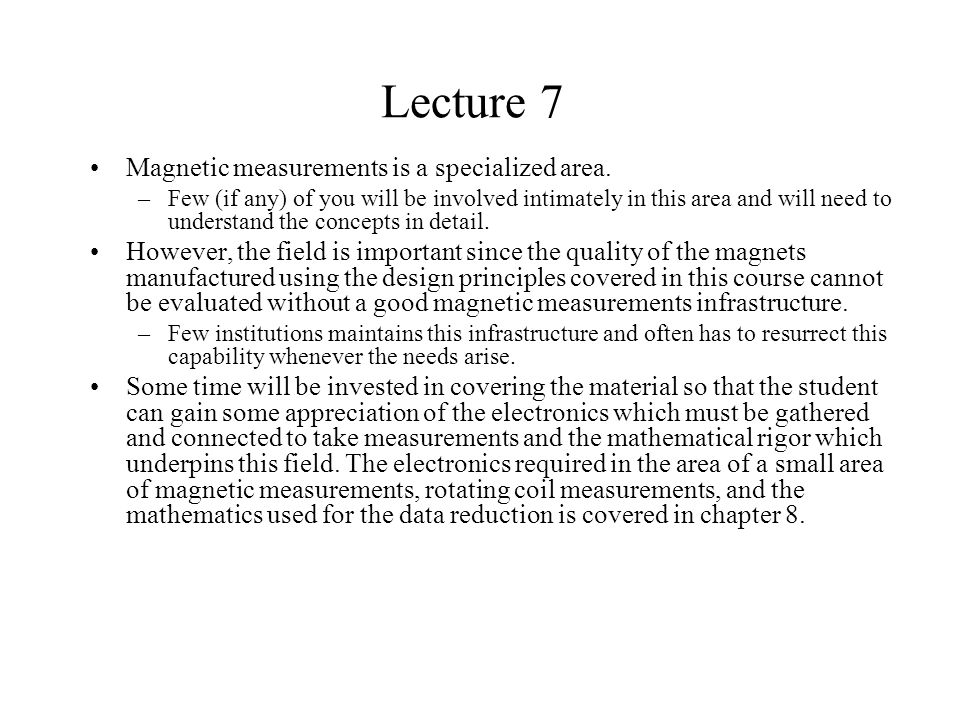 Lecture 7 Magnetic measurements is a specialized area.