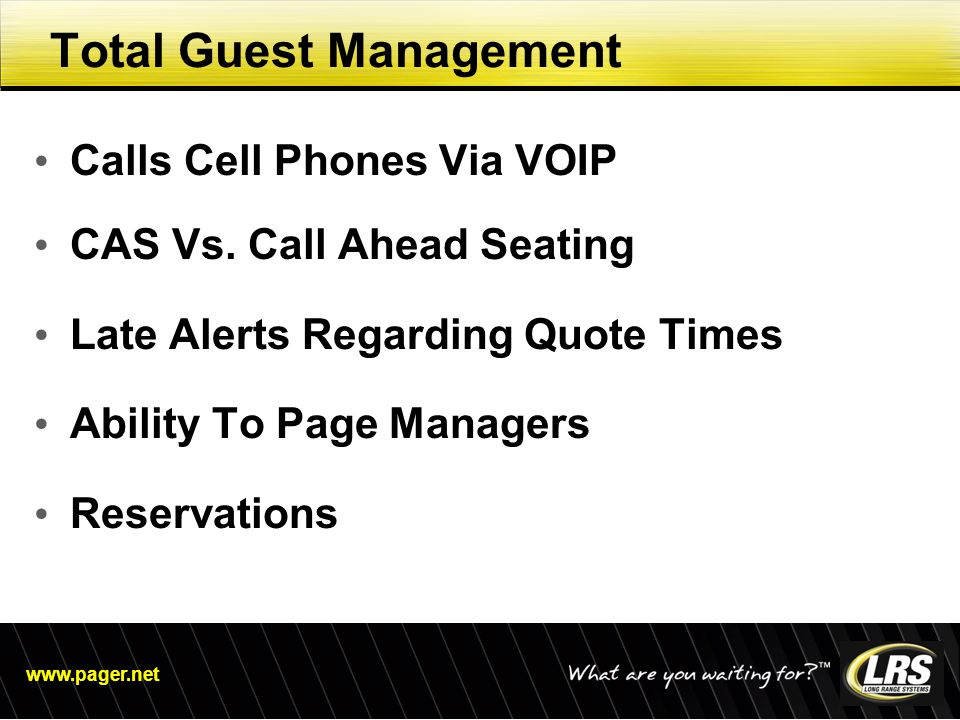 www.pager.net Calls Cell Phones Via VOIP CAS Vs. Call Ahead Seating Late Alerts Regarding Quote Times Ability To Page Managers Reservations Total Gues