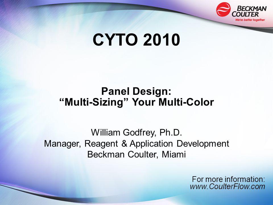 Panel Design: Multi-Sizing Your Multi-Color William Godfrey, Ph.D.