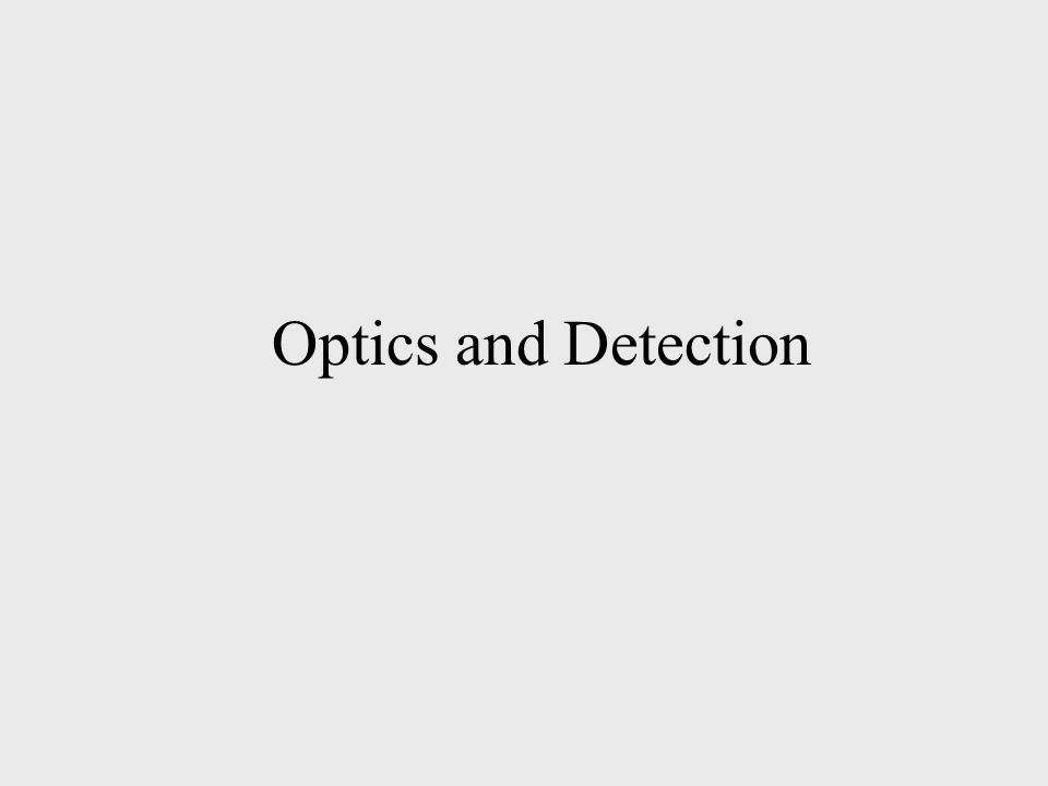 Optics and Detection