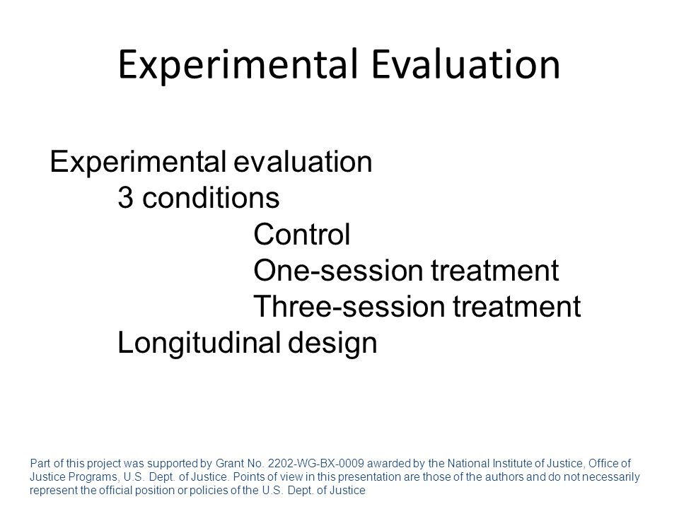 Experimental Evaluation Part of this project was supported by Grant No.